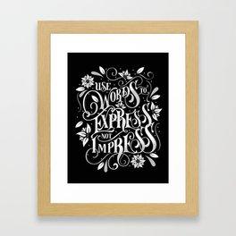 Use Words to Express not Impress - black Framed Art Print