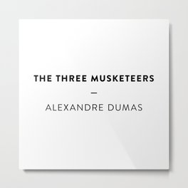 The Three Musketeers  —  Alexandre Dumas Metal Print