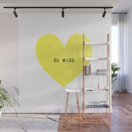 be mine Wall Mural