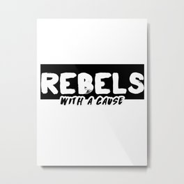 Rebels Metal Print