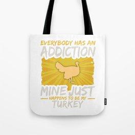 Turkey Addiction Funny Farm Animal Lover Tote Bag