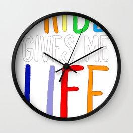 PRIDE GIVES ME LIFE T-SHIRT Wall Clock