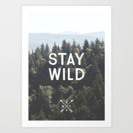 Stay Wild - Mountain Pines Art Print