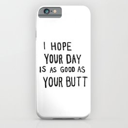 Butt White iPhone Case