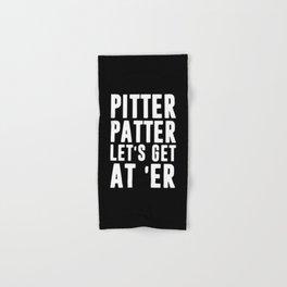 Pitter patter let's get at er Hand & Bath Towel