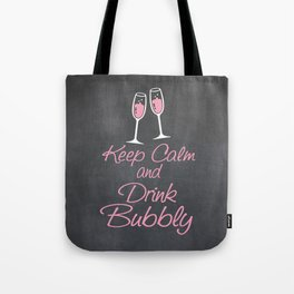 Keep Calm and Drink Bubbly (champagne flutes) Tote Bag