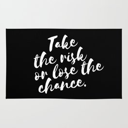 QUOTE Take The Risk Or Lose The Chance Rug