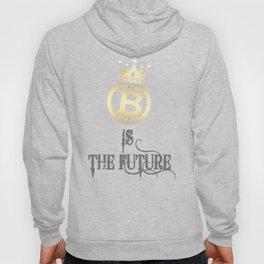 Bitcoin is The Future funny T-Shirt, Bitcoin Shirt, Blockchain Shirt, btc, hodl shirt Hoody