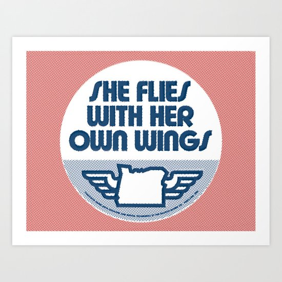 """""""OREGON - She Flies With Her Own Wings"""" Art Print"""