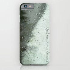 Meet Me In My Dreams... iPhone 6s Slim Case
