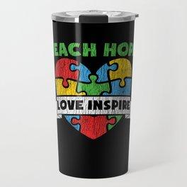 Teach Hope Love Autistic Kids Autism Awareness Travel Mug