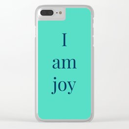 I Am Joy Clear iPhone Case