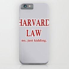 Harvard Law. No, just kidding. iPhone 6s Slim Case
