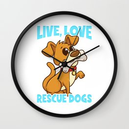 Cute & Funny Live, Love, Rescue Dogs Puppy Owners Wall Clock