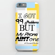 My iPhone Ain't One Slim Case iPhone 6s