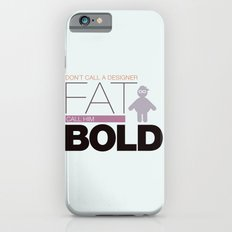 Don`t call me fat Slim Case iPhone 6s