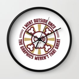 Outside The Graphics Weren't That Great Gift Wall Clock