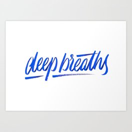 deep breaths Art Print