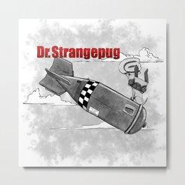 Dr Strangepug Metal Print