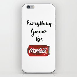Everything gonna be Coca-Cola iPhone Skin