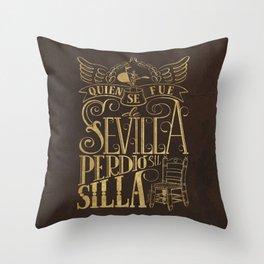 Quien se fue de Sevilla perdió su silla Throw Pillow