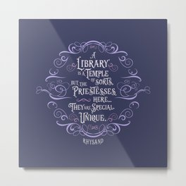 A library is a temple of sorts... Rhysand. (A Court of Wings and Ruin) Metal Print