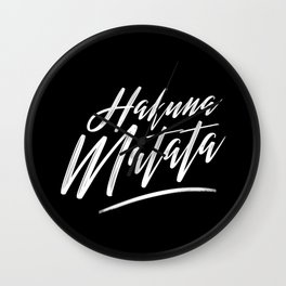 Hakuna Matata (White on Black) Wall Clock