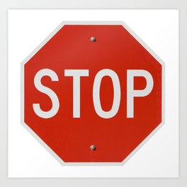 Red Traffic Stop Sign Art Print