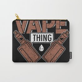 It's A Vape Thing You Wouldn't Understand Carry-All Pouch