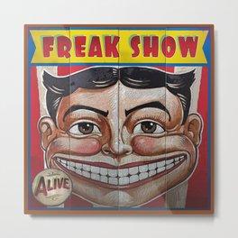 Freak Show- Funny Face Metal Print
