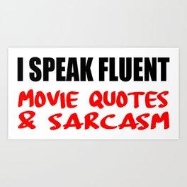 i speak fluet sarcasm Art Print