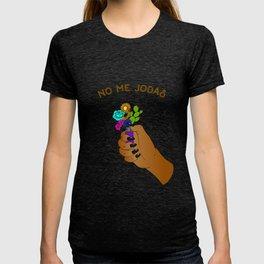 No Me Jodas T-shirt