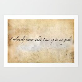 I solemnly swear I am up to no good Art Print