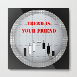 Trend is your friend Metal Print