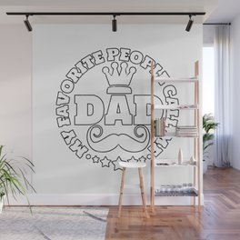 My Favorite People Call Me Dad Fathers Day My Favorite People Call Me Papa Dad Daddy Gift Wall Mural