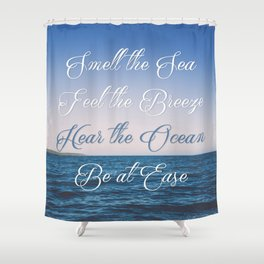 Hear the Ocean, Be at Ease Shower Curtain