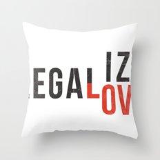 legalize love Throw Pillow