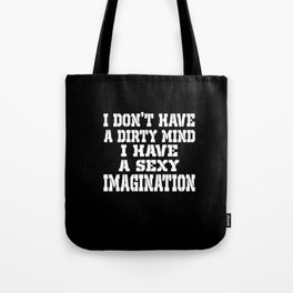 i don't have a dirty mind Tote Bag