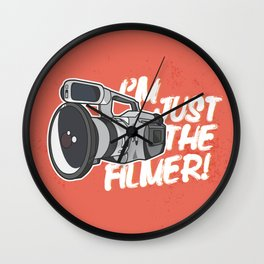I'm Just The Filmer Wall Clock