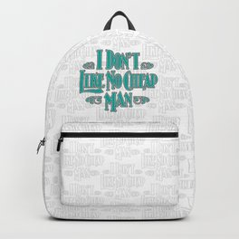 I Don't Like No Cheap Man / Vintage typography redrawn and repurposed Backpack