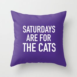 Saturdays are for the Cats Throw Pillow