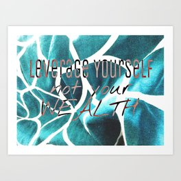 Leverage Yourself Art Print