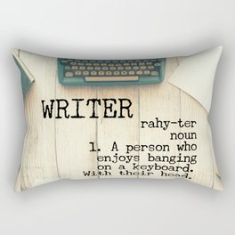 Writer - rahy-ter - 1. A person who enjoys banging on a keyboard. With their head. Rectangular Pillow