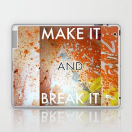 MAKE IT AND BREAK IT Laptop & iPad Skin