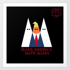 Make America Hate Again Art Print