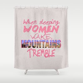 When Sleeping Women Wake Shower Curtain