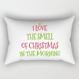 I Love the Smell of Christmas in the Morning Rectangular Pillow