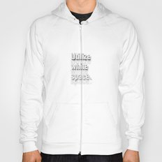 Design Advice (Utilize white space.) Hoody