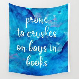 Prone to Crushes on Boys in Books Wall Tapestry