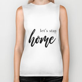 Let's Stay Home Quote, House Print, Relaxation Quotes, Comfort And Love, Wall Art Decor Biker Tank